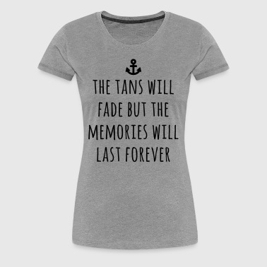 Tans Will Fade - Women's Premium T-Shirt