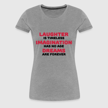 Laughter is timeless - Women's Premium T-Shirt