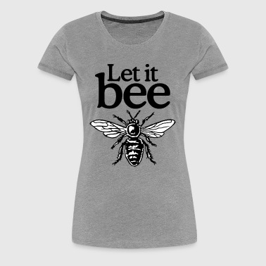Let It Bee Beekeeper Quote Design (two-color) - Vrouwen Premium T-shirt