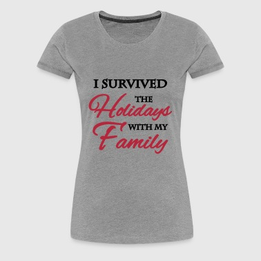 I survived the holidays with my family - Frauen Premium T-Shirt