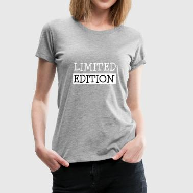 Limited Edition - Frauen Premium T-Shirt