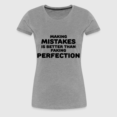 Making mistakes - Frauen Premium T-Shirt