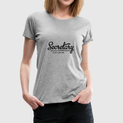 6061912 125584402 secretary - Women's Premium T-Shirt