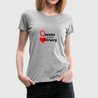Queen of February - Women's Premium T-Shirt