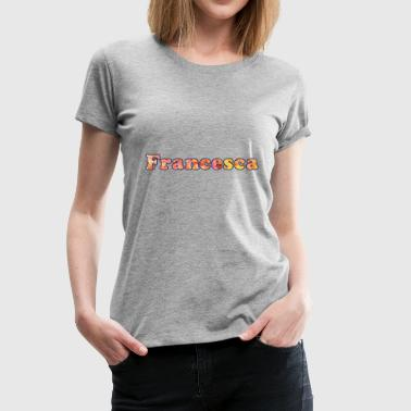 Name: Francesca - Frauen Premium T-Shirt