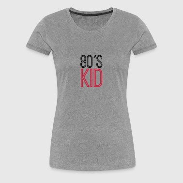 80s Kid - Women's Premium T-Shirt