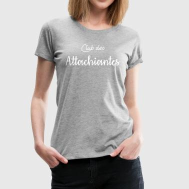 Club des Attachiantes - T-shirt Premium Femme