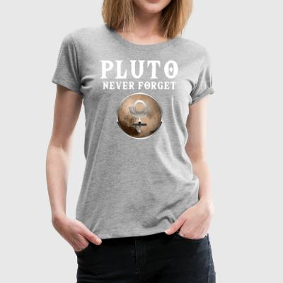 Funny Pluto Never Forget T-Shirt - Women's Premium T-Shirt
