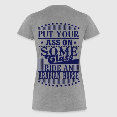 Put your Ass on some Class - ride an Arabian Horse - Women's Premium T-Shirt