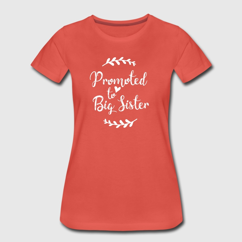 Promoted to Big Sister - Women's Premium T-Shirt