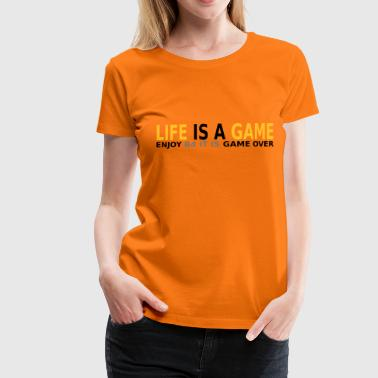 Life is a Game - T-shirt Premium Femme