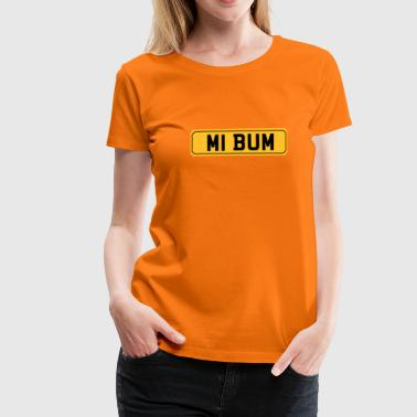 My Bum - Women's Premium T-Shirt