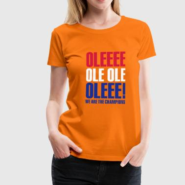 Ole ole, we are the champions - Vrouwen Premium T-shirt