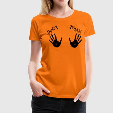 Touch dont touch - Premium-T-shirt dam