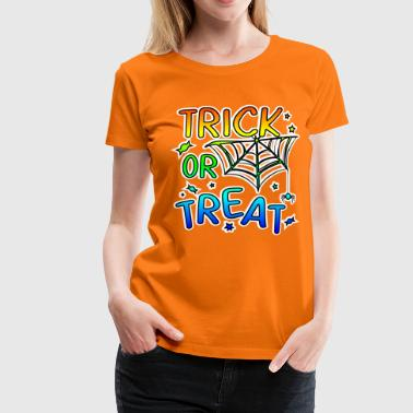 Trick or treat Halloween trick or treat - Women's Premium T-Shirt