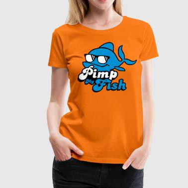 Pimp My Fish Fisch Tier cool - Frauen Premium T-Shirt