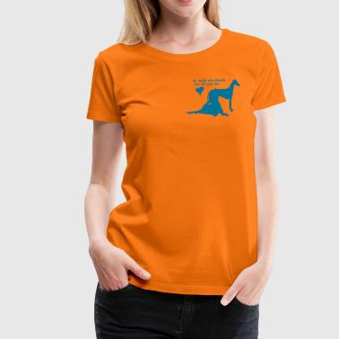be careful with galgos - Frauen Premium T-Shirt