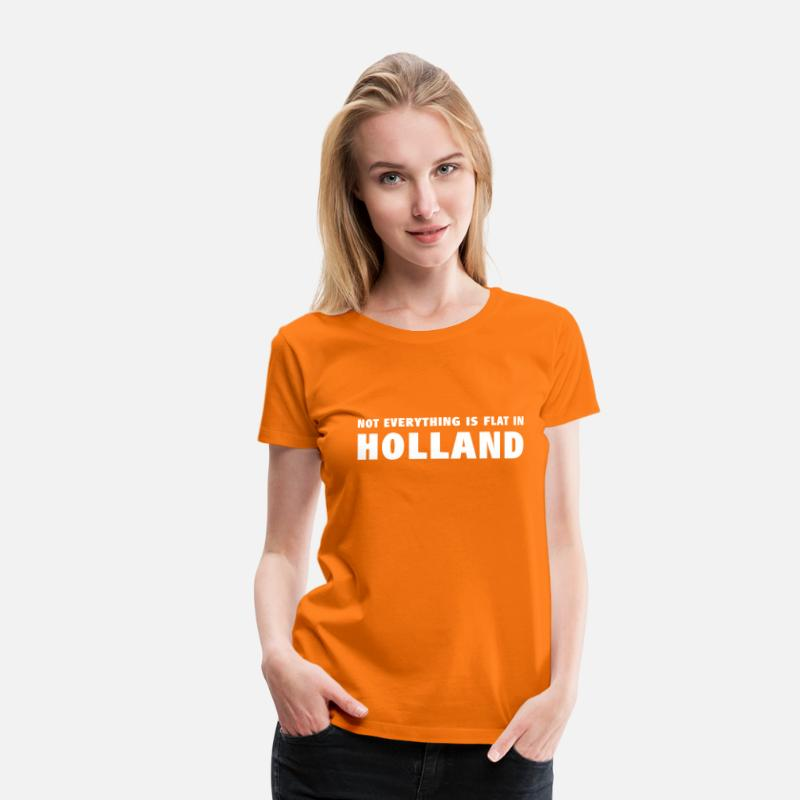 Holland T-Shirts - Not everything is flat in Holland - Vrouwen premium T-shirt oranje