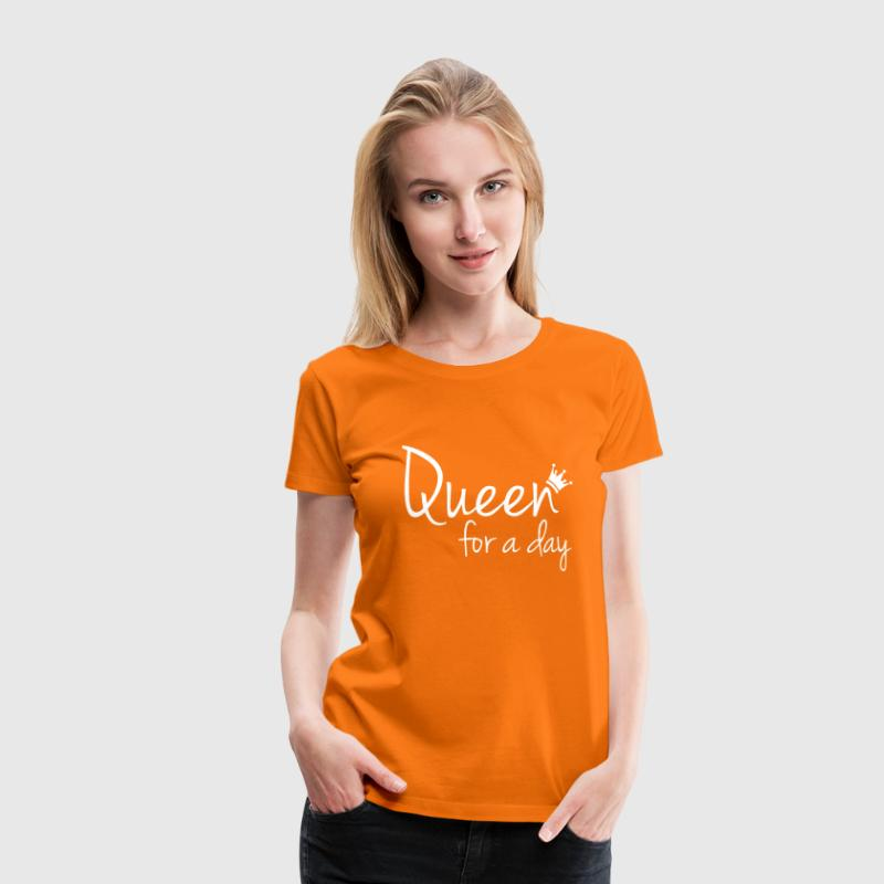 Queen for a day (Koningsdag) - Vrouwen Premium T-shirt