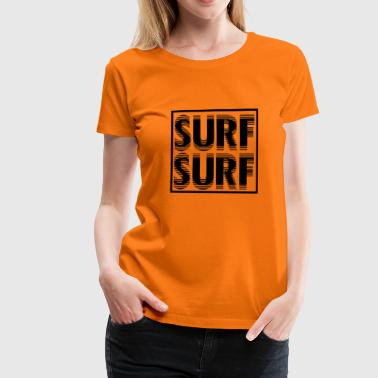 surf surf/ exklusives Surfer Design Unisex - Frauen Premium T-Shirt