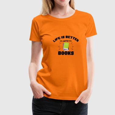 Cute Life is better with Books T-Shirt - Women's Premium T-Shirt