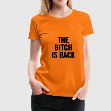 Back To Back World War Champions The Bitch Is Back 2 Black - Camiseta premium mujer