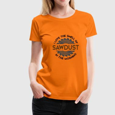 The Smell Of Sawdust In The - Women's Premium T-Shirt