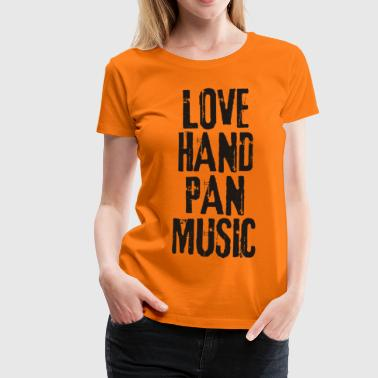 LOVE HANDPAN MUSIC black - Frauen Premium T-Shirt