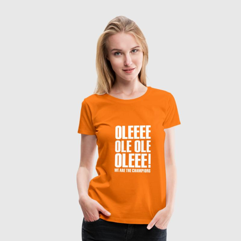 Ole ole, we are the champions 1clr - Vrouwen Premium T-shirt