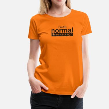 Normal Katzenmama - Premium-T-shirt dam