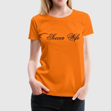 Soccer Wife [friswit.nl] - Vrouwen Premium T-shirt