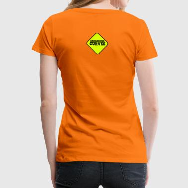 beware sign dangerous curves - Women's Premium T-Shirt