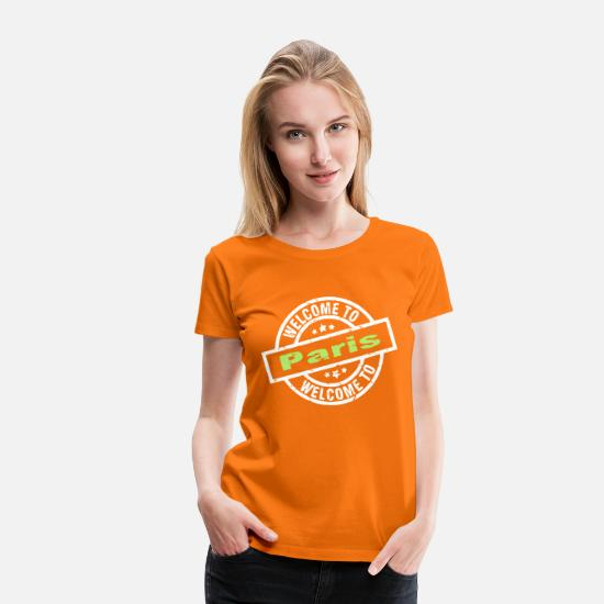 Luck T-Shirts - welcome to paris - Welcome to Paris - Women's Premium T-Shirt orange