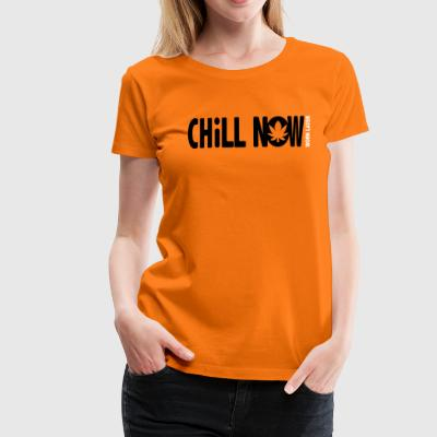 CHILL NOW WORKLATER - Women's Premium T-Shirt