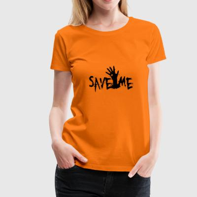 Save Me - Women's Premium T-Shirt