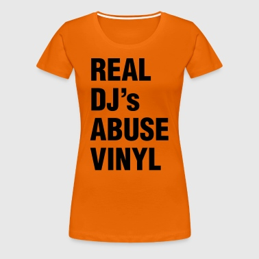 REAL DJ's ABUSE VINYL - Women's Premium T-Shirt