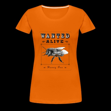 Wanted Alive – Honey Bee - Frauen Premium T-Shirt