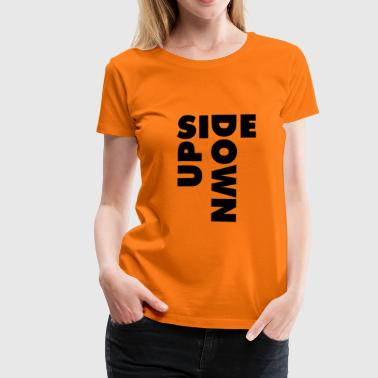UPSIDE DOWN - Women's Premium T-Shirt