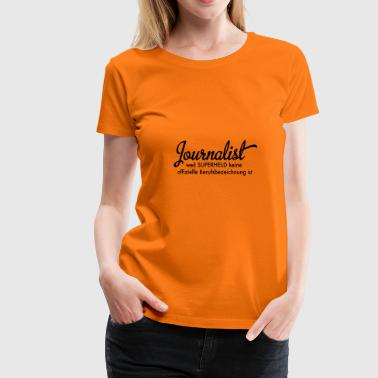 6061912 126628358 journalist - Frauen Premium T-Shirt