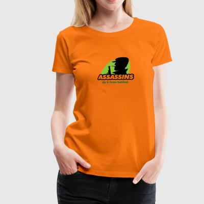 assassin Do It From Behind, Don't Joke Around. - Women's Premium T-Shirt