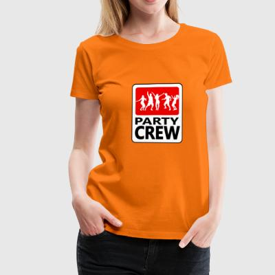 Party Crew - Frauen Premium T-Shirt