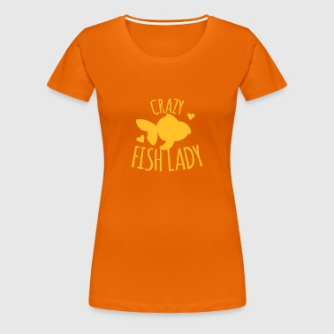 crazy fish lady - Women's Premium T-Shirt