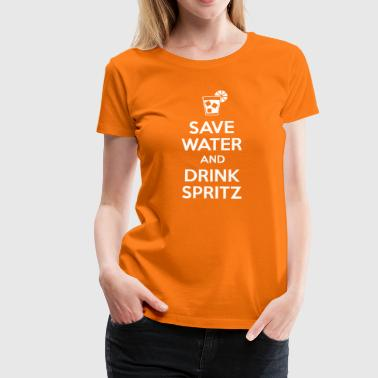 Save water drink spritz - Women's Premium T-Shirt
