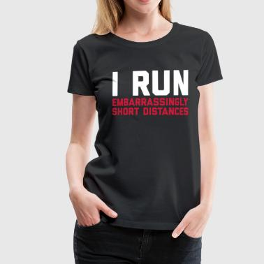 Run Short Distances Funny Quote - Premium-T-shirt dam