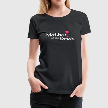 Wedding Party Mother of the Bride (wedding) - Women's Premium T-Shirt