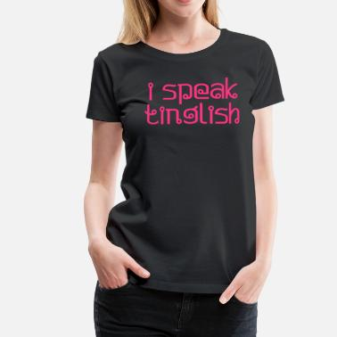 Farang i speak tinglish - Women's Premium T-Shirt