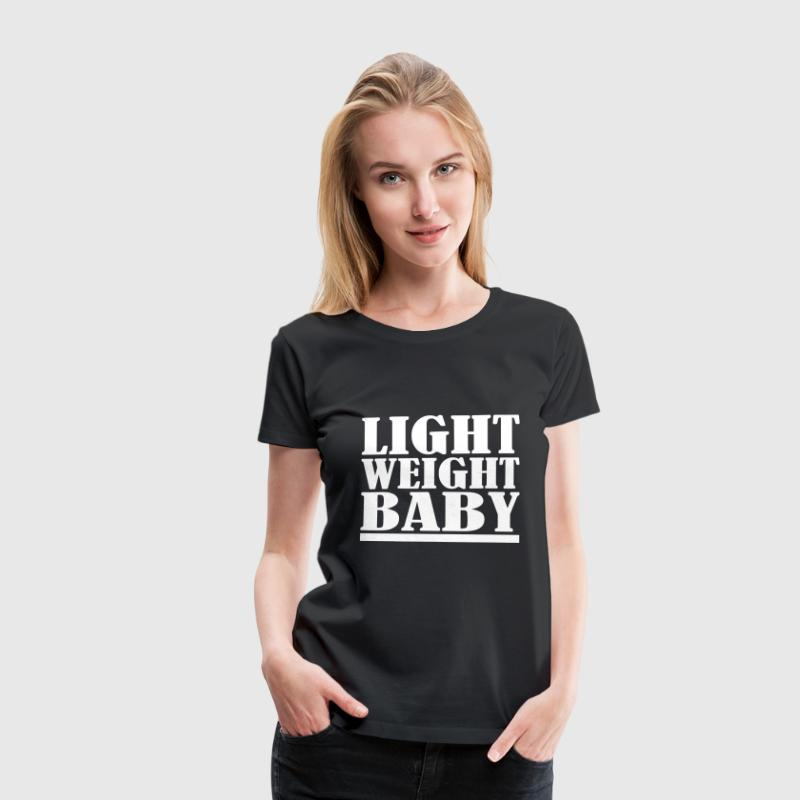 Light Weight Baby - T-shirt Premium Femme
