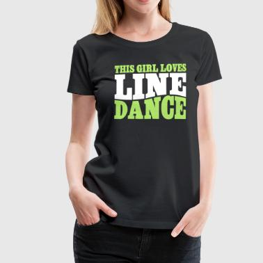 THIS GIRL LOVES LINEDANCE - Frauen Premium T-Shirt