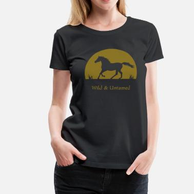 Untamed Sunset Horse wild and untamed - Women's Premium T-Shirt
