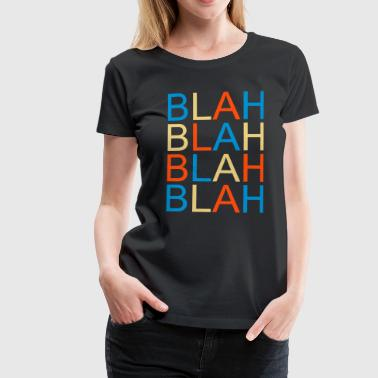 blah blah - Women's Premium T-Shirt